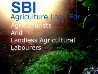 Bank Loan: SBI Agricultural Finance for Agriculturists and Landless Agricultural Labourers
