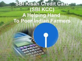 SBI Kisan Credit Card (SBI KCC) - A Helping Hand To Poor Indian Farmers