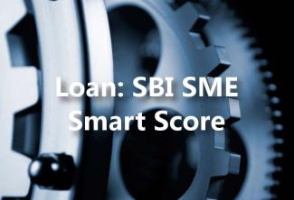 Bank Loan - SBI SME Smart Score