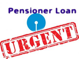 Urgent or Emergency Pensioner Loan - SBI Pension Loan